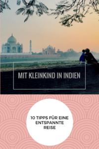 Mit Kleinkind nach Indien - 10 Tipps für eine enstpannte Reise